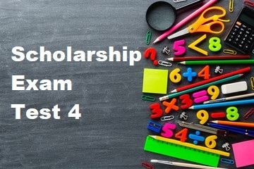 Scholarship Test 4